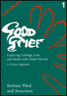 Good Grief: Vol.1: Exploring Feelings, Loss and Death with Under 11's