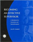 Becoming an Effective Supervisor: A Workbook for Counselors and Therapists
