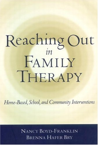 Reaching Out in Family Therapy: Home-based, School and Community Interventions
