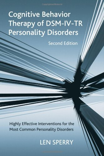 Cognitive Behavior Therapy of DSM-IV-TR Personality Disorders: Highly Effective Interventions for the Most Common Personality Disorders