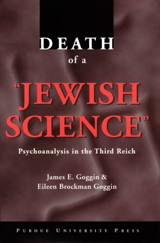 Death of a Jewish Science: Psychoanalysis in the Third Reich