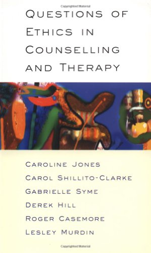 Questions of Ethics in Counselling and Therapy