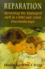 Reparation: restoring the damaged self in child and adult psychotherapy: