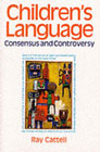 Children's language: Consensus and controversy