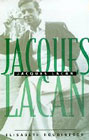 Jacques Lacan: Outline of a Life, History of a System of Thought