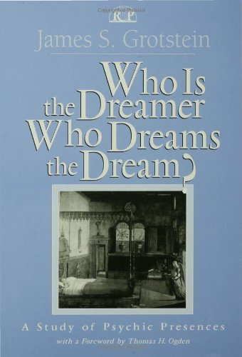 Who is the Dreamer who Dreams the Dream?: A Study of Psychic Presences