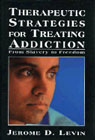 Therapeutic strategies for treating addiction: From slavery to freedom