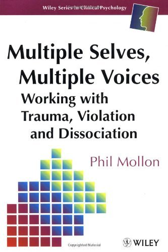 Multiple Selves, Multiple Voices: Working with Trauma, Violation and Dissociation