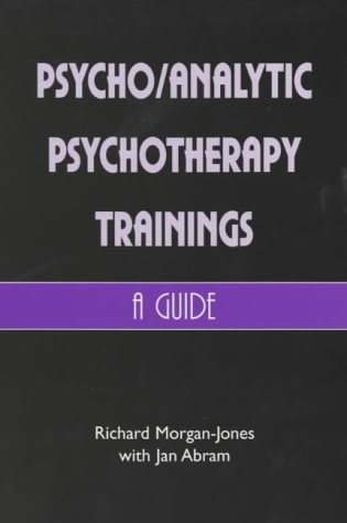 Psycho/Analytic Psychotherapy Trainings: A Guide