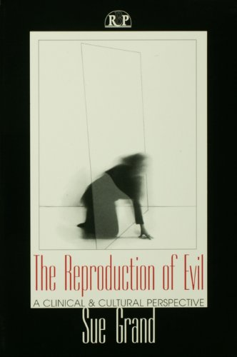The Reproduction of Evil: A Clinical and Cultural Perspective