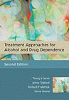 Treatment Approaches for Alcohol and Drug Dependence: An Introductory Guide: Second Edition