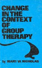 Change in the Context of Group Therapy: