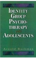 Identity Group Psychotherapy with Adolescents