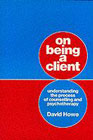 On Being a Client: Understanding the Process of Counselling and Psychotherapy