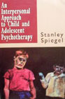 An Interpersonal Approach to Child and Adolescent Psychotherapy