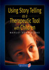 Using Storytelling as a Therapeutic Tool with Children