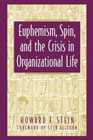 Euphemism, spin and the crisis in organizational life: