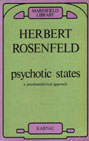 Psychotic States: A Psychoanalytic Approach