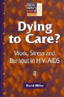 Dying to care?: Work stress and burnout in HIV/AIDS professionals