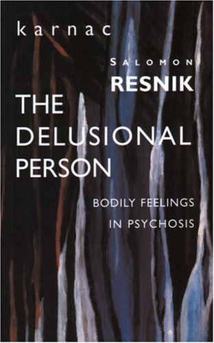 The Delusional Person: Bodily Feelings in Psychosis