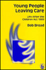 Young People Leaving Care: Life After the Children Act 1989