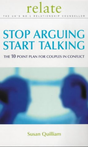Stop Arguing, Start Talking: The 10 Point Plan for Couples in Conflict: The Relate Guide