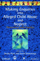 Making Enquiries into Alleged Child Abuse and Neglect