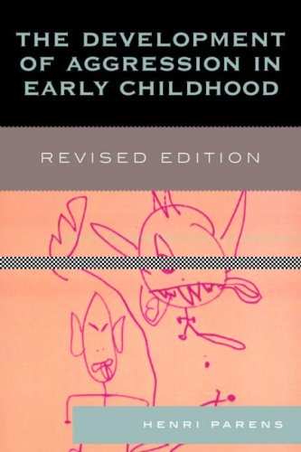 The Development of Aggression in Early Childhood: Revised Edition