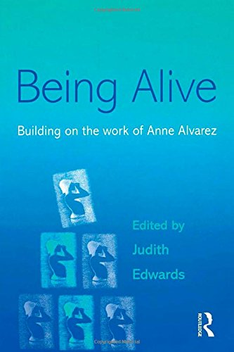 Being Alive: Building on the work of Anne Alvarez