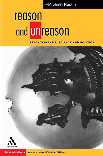 Reason and Unreason: Psychoanalysis, Science and Politics