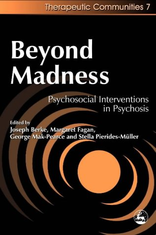 Beyond Madness: Psychosocial Interventions in Psychosis