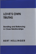 Love's Own Truths: Bonding and Balancing in Close Relationships (Hardback)