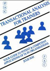 Transactional analysis for Trainers: Your Guide to Potent and Competent Applications of TA in Organisations
