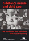 Substance Misuse and Childcare: How to Understand, Assist and Intervene When Drugs Affect Parenting