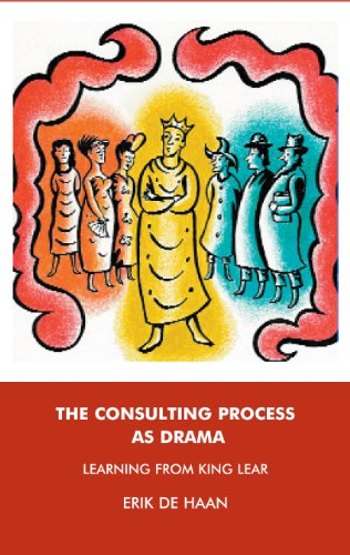 The Consulting Process as Drama: Learning from King Lear