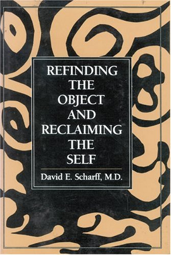 Refinding the Object and Reclaiming the Self