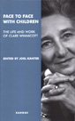 Face to Face with Children: The Life and Work of Clare Winnicott