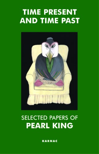 Time Present and Time Past: Selected Papers of Pearl King