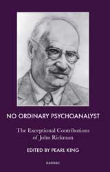 No Ordinary Psychoanalyst: The Exceptional Contributions of John Rickman