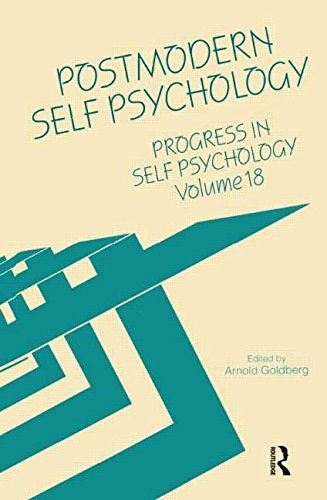 Postmodern Self-Psychology: Progress in Self-Psychology: Vol. 18