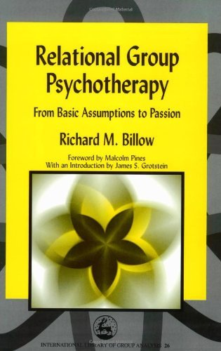 Relational Group Psychotherapy: From Basic Assumptions to Passion