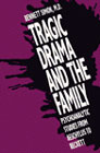 Tragic Drama and the Family: Psychoanalytic Studies from Aeschylus to Beckett