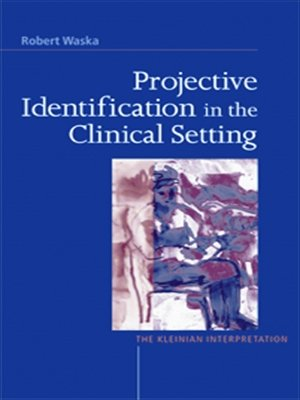 Projective Identification in the Clinical Setting: The Kleinian Interpretation