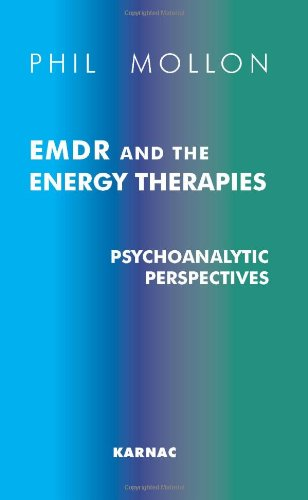 EMDR and the Energy Therapies: Psychoanalytic Perspectives