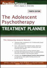 The Adolescent Psychotherapy Treatment Planner: Fourth Revised Edition
