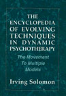 The Encylopedia of Evolving Techniques in Psychoanalytic Therapy