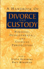 Divorce and Custody: Developmental and Psychoanalytic Perspectives