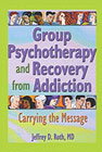 Group Psychotherapy and Recovery from Addiction