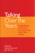 Talking Over the Years: A Handbook of Dynamic Psychotherapy with Older Adults