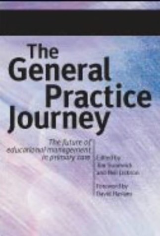 The General Practice Journey: The Future of Educational Management in Primary Care
